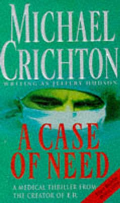 A Case Of Need - Crichton, Michael