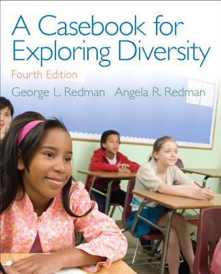 A Casebook for Exploring Diversity - Redman, George L, and Redman, Angela R