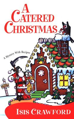 A Catered Christmas - Crawford, Isis