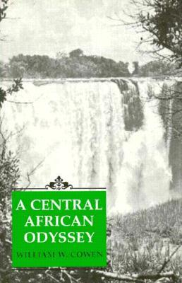 A Central African Odyssey - Cowen, William W
