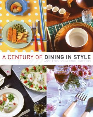 A Century of Dining in Style - Ferguson, Anne, Professor