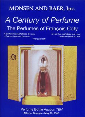 A Century of Perfume: The Perfumes of Francois Coty - Randall, B Monsen