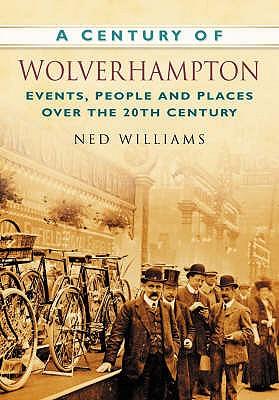 A Century of Wolverhampton - Williams, Ned