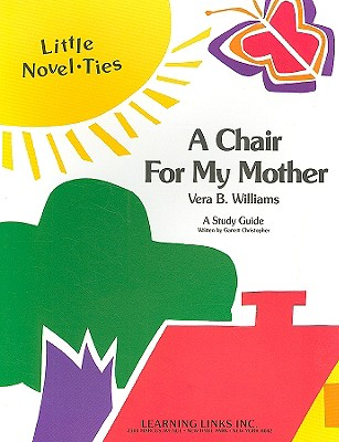 A Chair for My Mother: Little Novel-Ties - Christopher, Garrett
