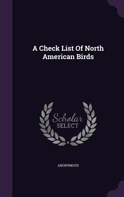 A Check List of North American Birds - Anonymous