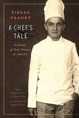 A Chef's Tale: A Memoir of Food, France, and America - Franey, Pierre, and Flaste, Richard, and Miller, Bryan