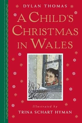 A Child's Christmas in Wales - Thomas, Dylan, and Hyman, Trina Schart