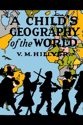 A Child's Geography of the World - Hillyer, V M