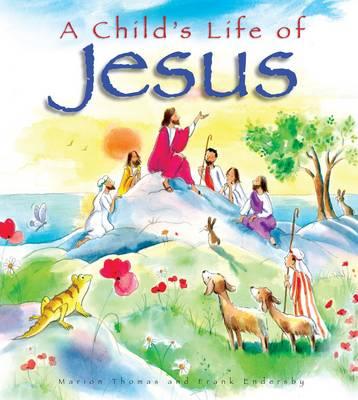 A Child's Life of Jesus - Thomas, Marion