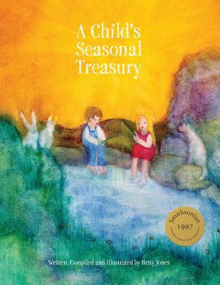 A Child's Seasonal Treasury - Jones, Betty