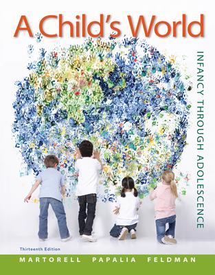 A Child's World: Infancy Through Adolescence - Papalia, Diane E., and Martorell, Gabriela, and Feldman, Ruth Duskin