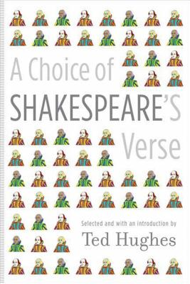 A Choice of Shakespeare's Verse - Shakespeare, William, and Hughes, Ted (Selected by)