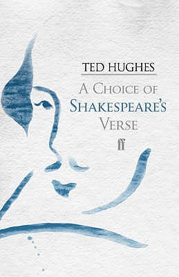 A Choice of Shakespeare's Verse - Shakespeare, William, and Hughes, Ted (Editor)