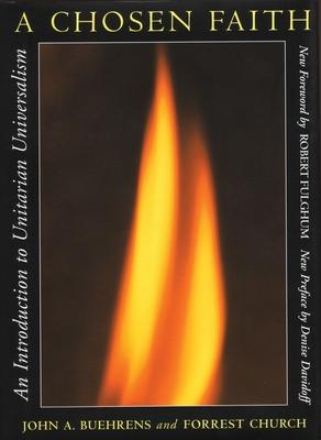 A Chosen Faith: An Introduction to Unitarian Universalism - Buehrens, John, and Church, Forrest