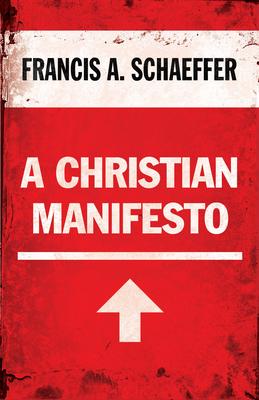 A Christian Manifesto - Schaeffer, Francis A