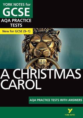 A Christmas Carol AQA Practice Tests: York Notes for GCSE (9-1) - Kemp, Beth