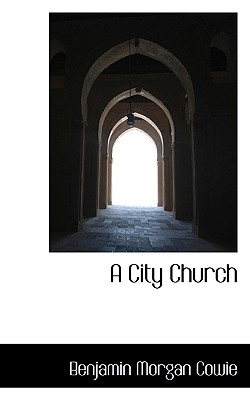 A City Church - Cowie, Benjamin Morgan