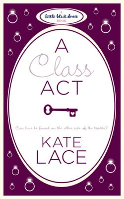 A Class Act - Lace, Kate