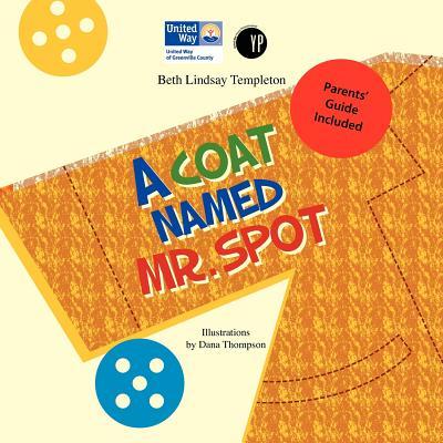 A Coat Named Mr. Spot - Templeton, Beth Lindsay