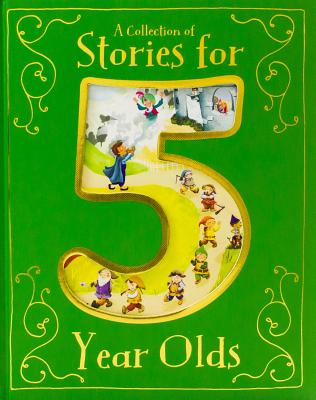 A Collection of Stories for 5 Year Olds - Various (Retold by)