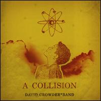 A Collision - David Crowder Band