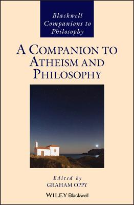 A Companion to Atheism and Philosophy - Oppy, Graham (Editor)