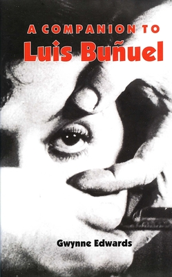 A Companion to Luis Buñuel - Edwards, Gwynne