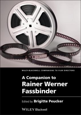 A Companion to Rainer Werner Fassbinder - Peucker, Brigitte (Editor)