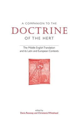 A Companion to 'The Doctrine of the Hert': The Middle English Translation and Its Latin and European Contexts - Renevey, Denis (Editor)