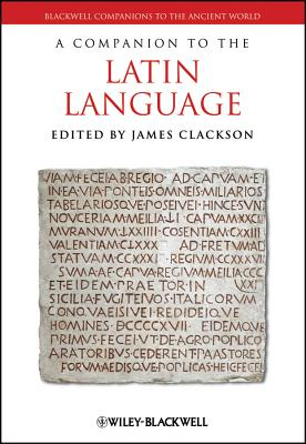A Companion to the Latin Language - Clackson, James (Editor)