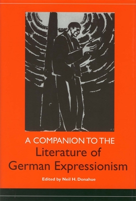 A Companion to the Literature of German Expressionism - Donahue, Neil H (Editor)