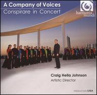 A Company of Voices - Conspirare in Concert - Bion Tsang (cello); Ian Davidson (oboe); Tom Burritt (percussion); Conspirare (choir, chorus); Craig Hella Johnson (conductor)