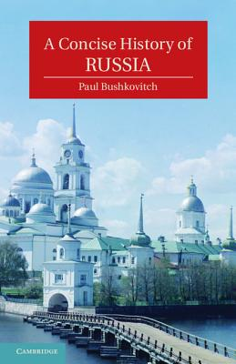 A Concise History of Russia - Bushkovitch, Paul