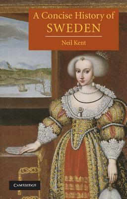 A Concise History of Sweden - Kent, Neil