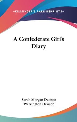 A Confederate Girl's Diary - Dawson, Sarah Morgan, and Dawson, Warrington (Introduction by)
