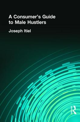 A Consumer's Guide to Male Hustlers - Itiel, Joseph, and Dececco, John