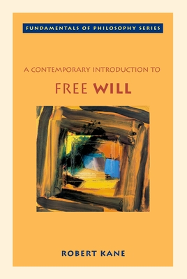 A Contemporary Introduction to Free Will - Kane, Robert (Editor)