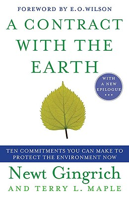A Contract with the Earth - Gingrich, Newt, Dr., and Maple, Terry L, Dr., and Wilson, Edward Osborne (Foreword by)