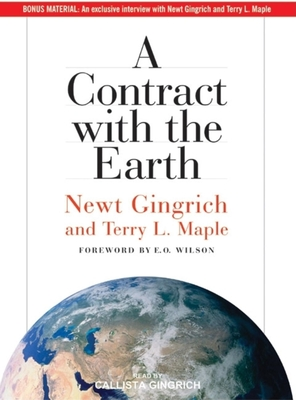 A Contract with the Earth - Gingrich, Newt, Dr., and Maple, Terry L, Dr., and Gingrich, Callista (Read by)