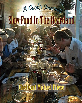 A Cook's Journey: Slow Food in the Heartland - Friese, Kurt Michael (Editor)