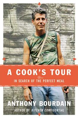 A Cook's Tour: In Search of the Perfect Meal - Bourdain, Anthony