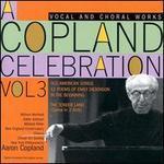 A Copland Celebration Vol. 3 - Aaron Copland (piano); Adele Addison (soprano); Claramae Turner (mezzo-soprano); Mildred Miller (mezzo-soprano);...