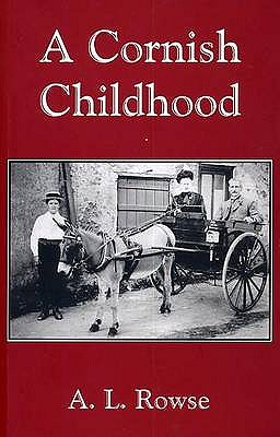 A Cornish Childhood: Autobiography of a Cornishman - Rowe, Alfred Lestie, Dr.