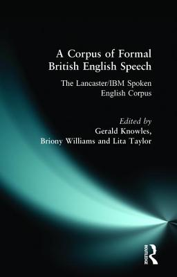 A Corpus of Formal British English Speech: The Lancaster - Knowles, Gerry