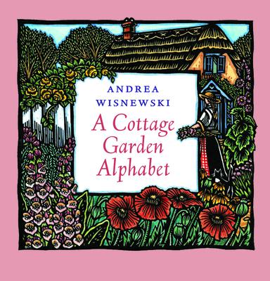 A Cottage Garden Alphabet - Wisnewski, Andrea