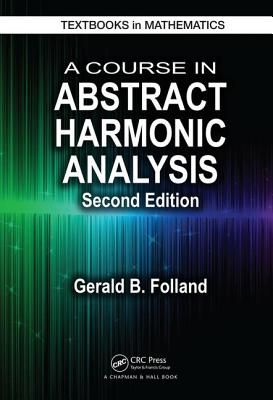 A Course in Abstract Harmonic Analysis - Folland, Gerald B.