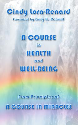 A Course in Health and Well-Being - Lora-Renard, Cindy