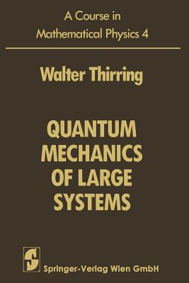 A Course in Mathematical Physics: Volume 4: Quantum Mechanics of Large Systems - Harrell, E M (Translated by)