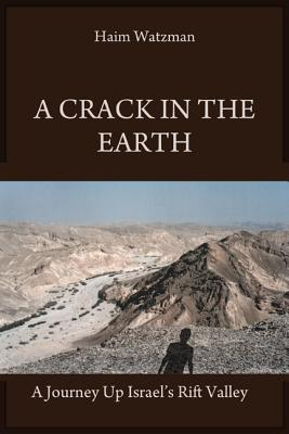A Crack in the Earth - Watzman, Haim, Professor