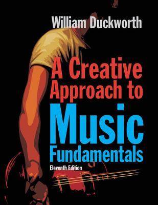 A Creative Approach to Music Fundamentals - Duckworth, William